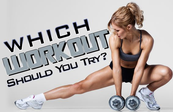 Which Workout Should You Try?