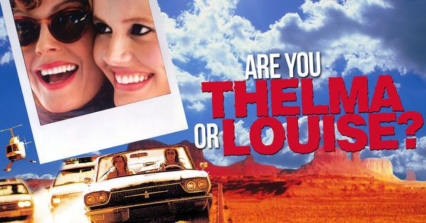 Are You Thelma or Louise?