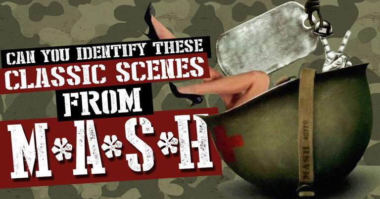 """Can You Identify These Classic Scenes From """"M*A*S*H""""?"""