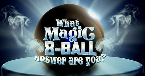 What Magic 8-Ball Answer Are You?