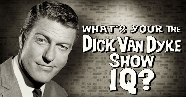 "What's Your ""The Dick Van Dyke Show"" IQ?"