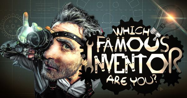 Which Famous Inventor Are You?