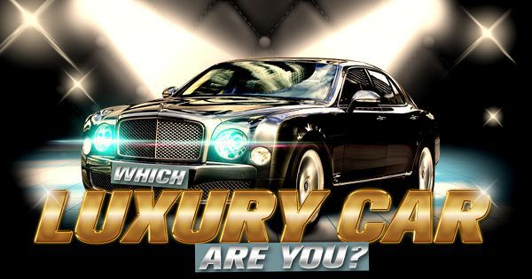Which Luxury Car Are You?