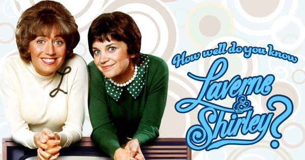 "How Well Do You Know ""Laverne & Shirley""?"
