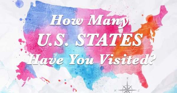How Many U.S. States Have You Visited?