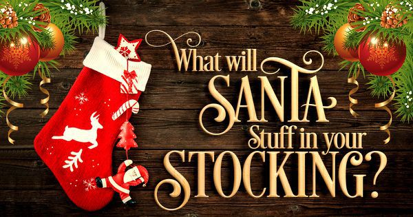 What Will Santa Stuff In Your Stocking?