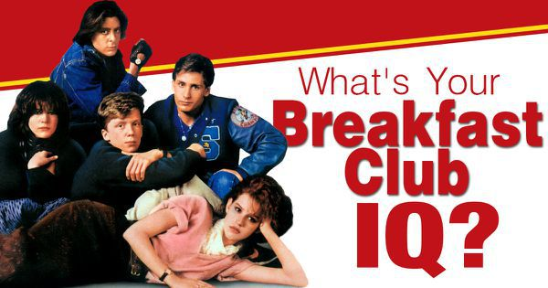 """What's Your """"Breakfast Club"""" IQ?"""