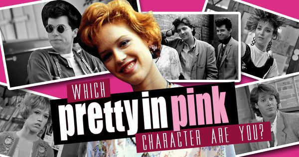 """Which """"Pretty In Pink"""" Character Are You?"""