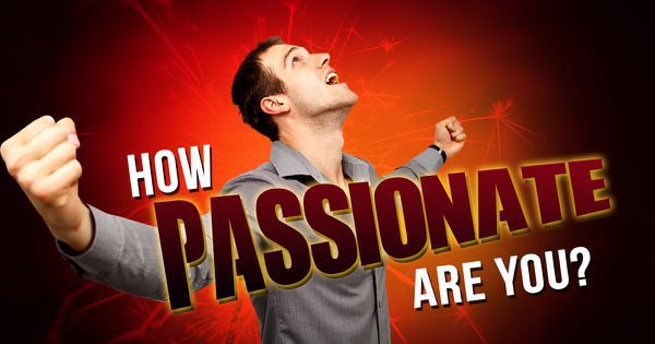 How Passionate Are You?