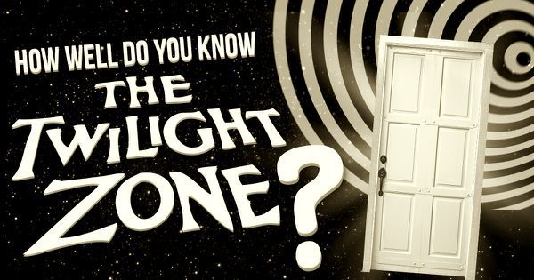 "How Well Do You Know ""The Twilight Zone""?"