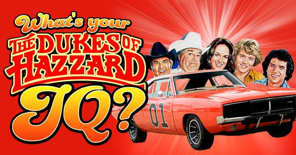 "What's Your ""The Dukes of Hazzard"" IQ?"