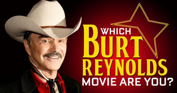 Which Burt Reynolds Movie Are You?