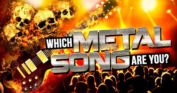 Which Metal Song Are You?