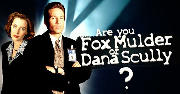 Are You Fox Mulder Or Dana Scully?