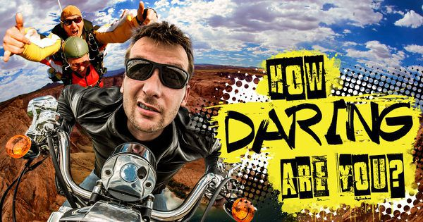 How Daring Are You?