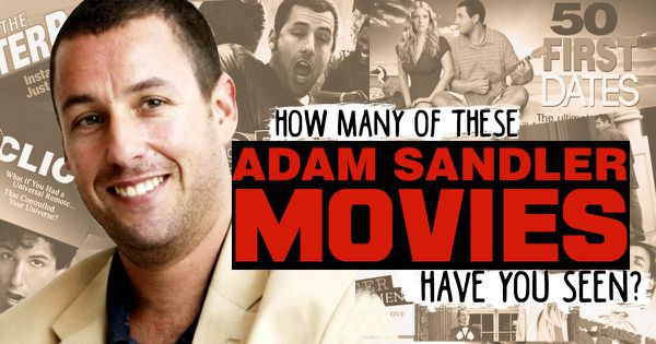 How Many of These Adam Sandler Movies Have You Seen?