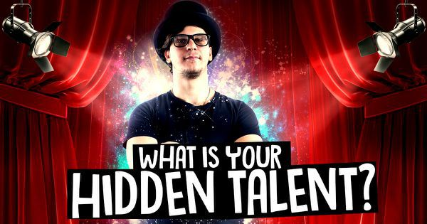 What Is Your Hidden Talent?