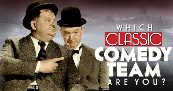 Which Classic Comedy Team Are You?