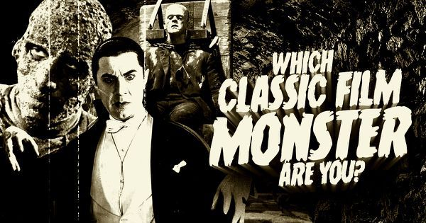 Which Classic Film Monster Are You?