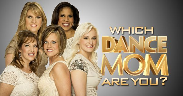 "Which ""Dance Mom"" Are You?"