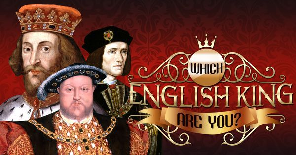 Which English King Are You?