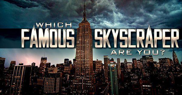 Which Famous Skyscraper Are You?