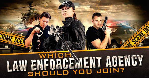 Which Law Enforcement Agency Should You Join?
