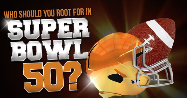 Who Should You Root For In Super Bowl 50?