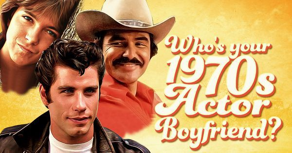 Who's Your 1970s Actor Boyfriend?