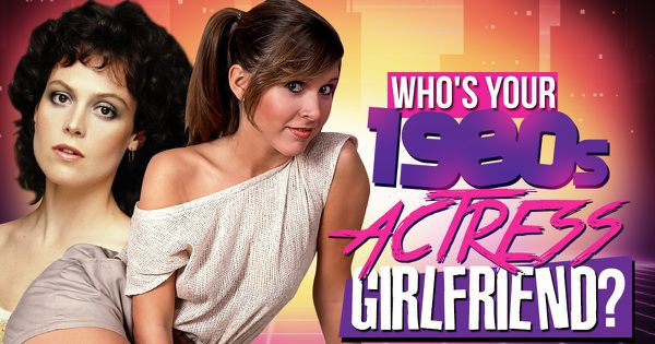 Who's Your 1980s Actress Girlfriend?