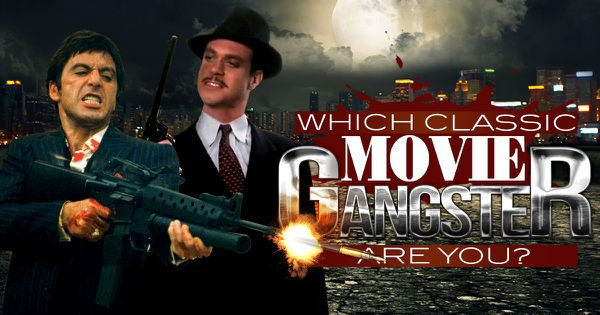 Which Classic Movie Gangster Are You?