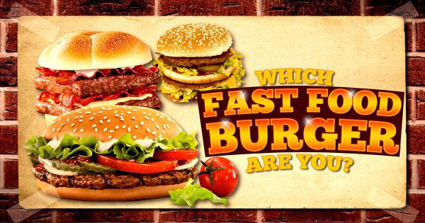 Which Fast Food Burger Are You?