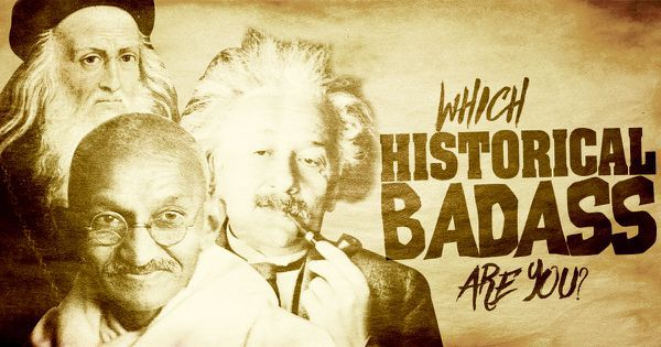 Which Historical Badass Are You?