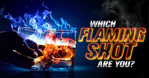 Which Flaming Shot Are You?
