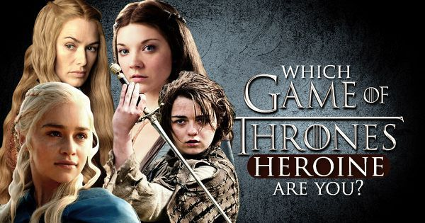 "Which ""Game of Thrones"" Heroine Are You?"