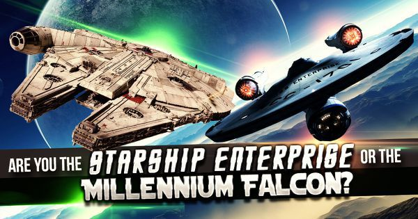 Are You The Starship Enterprise or The Millennium Falcon?