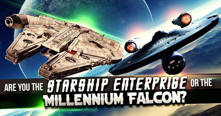 Are You The Starship Enterprise or The Millennium Falcon?