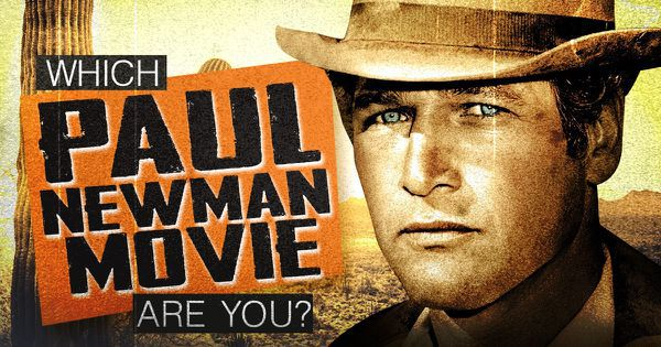 Which Paul Newman Movie Are You?