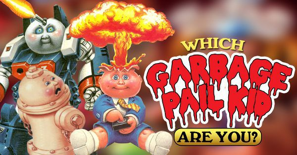 Which Garbage Pail Kid Are You?