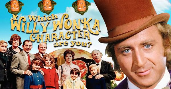 Which Willy Wonka Character Are You?