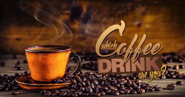 Which Coffee Drink Are You?