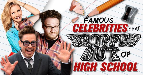 Famous Celebrities That Dropped Out Of High School