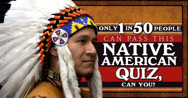 Only 1 In 50 People Can Pass This Native American Quiz, Can You?
