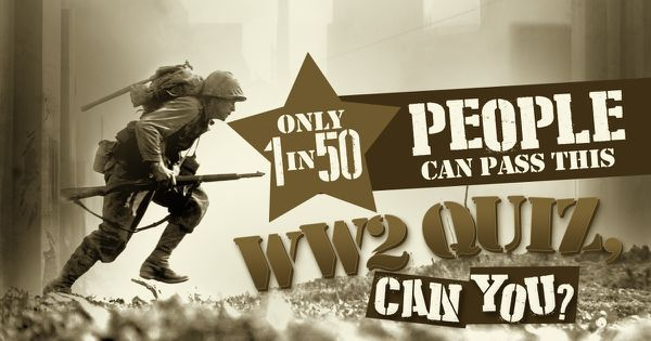 only 1 in 50 people can pass this ww2 quiz can you