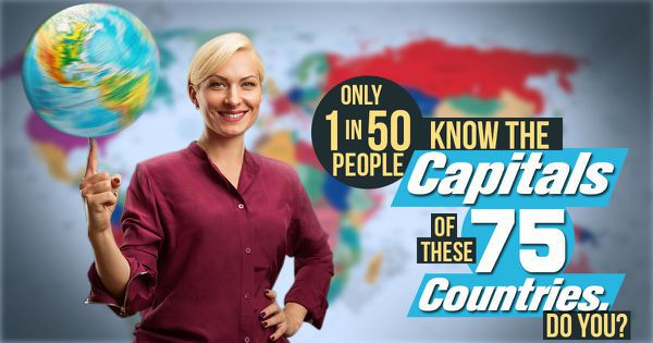 Only 1 In 50 People Know The Capitals Of These 75 Countries. Do You?