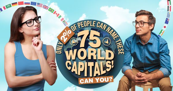 Only 2% Of People Can Name These 75 World Capitals! Can You?