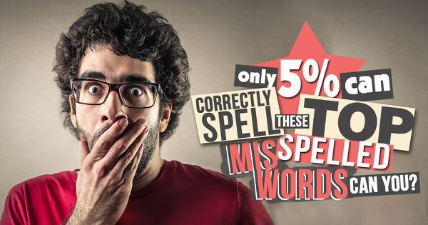 Only 5% Can Correctly Spell These Top Misspelled Words. Can You?