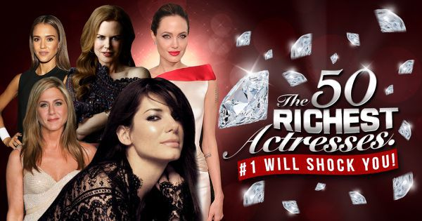 The 50 Richest Actresses. #1 Will Shock You!