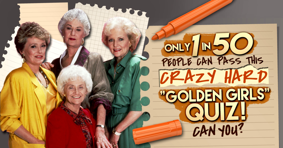 "Only 1 in 50 People Can Pass This Crazy Hard ""Golden Girls ..."
