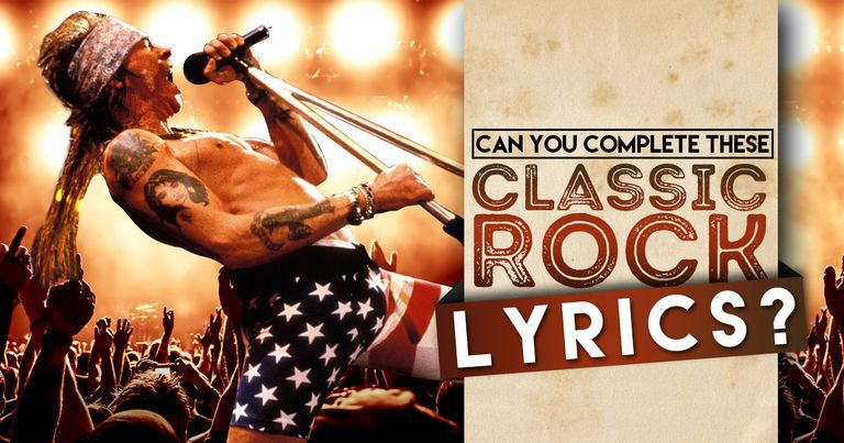Can You Complete These Classic Rock Lyrics?